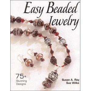 Easy Beaded Jewellery - by Susan Ray and Sue Wilke