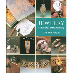 Jewelry Fundamentals of Metalsmithing - Tim McCreight