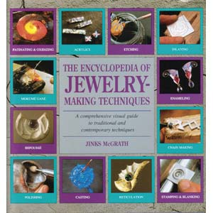 The Ecyclopedia of Jewelry Making Techniques - Jinks McGrath