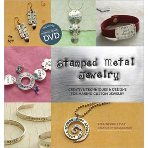 Stamped Metal Jewellery - Creative Techniques & Designs for making Custom Jewellery - Lisa Niven Kelly