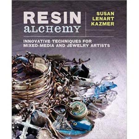Resin Alchemy - Susan Lenart Kazmer