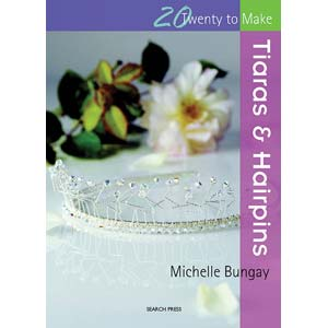 20 to Make Tiaras and Hairpins - Michelle Bungay