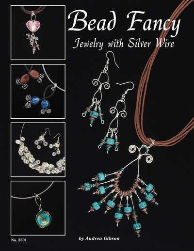 Bead Fancy, Jewellery with Silver Wire - Design Originals Book