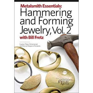 Metalsmith Essentials: Hammering and Forming Jewellery Vol 2 - Bill Fretz DVD