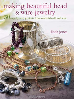 Making Beautiful Bead & Wire Jewellery - Linda Jones