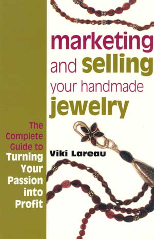 Marketing and Selling your Handmade Jewelry ~ Viki Lareau