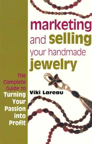 Marketing and Selling your Handmade Jewelry ~ Viki Lareau