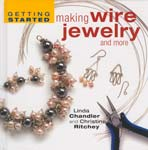 Getting Started Making Wire Jewelry and more - book by Linda Chandler and Christine Ritchey